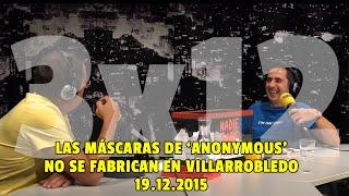NADIE SABE NADA - (3x12): Las máscaras de Anonymous no se fabrican en Villarrobledo