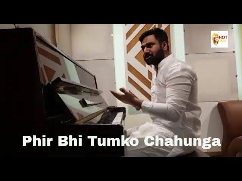 Phir Bhi Tumko Chahunga | Best Music Maker | Mithun Sharma