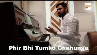 Phir Bhi Tumko Chahunga Best Music Maker Mithun Sharma