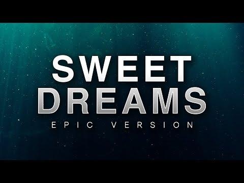 sweet-dreams---eurythmics-|-epic-version