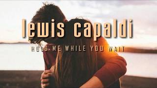 Download Lewis Capaldi - Hold Me While You Wait (Traduzione in ITALIANO) Mp3 and Videos