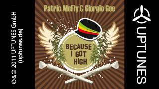 Patric McFly & Giorgio Gee - Because I Got High (Giorno