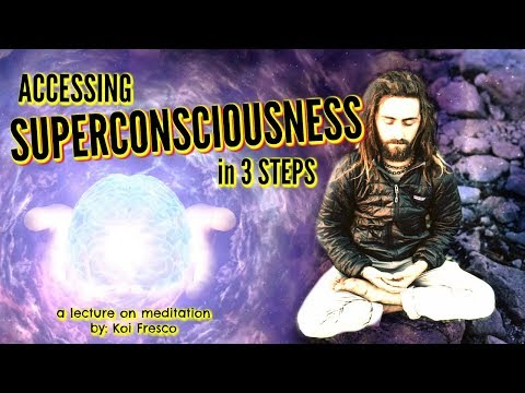 How to Access Super-Consciousness! - Koi Fresco (Full Lecture)