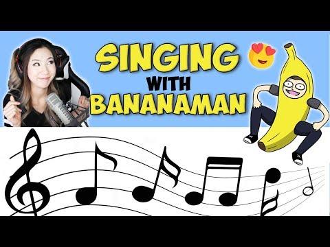 I SANG A SONG WITH BANANAMAN!