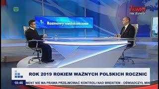 Rozmowy niedokończone: Rok 2019 – rokiem ważnych polskich rocznic