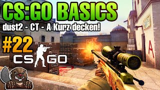CS:GO Basics #22 - Dust2 - CT - A Kurz Deckung