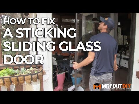 HOW TO FIX A STICKING SLIDING GLASS DOOR