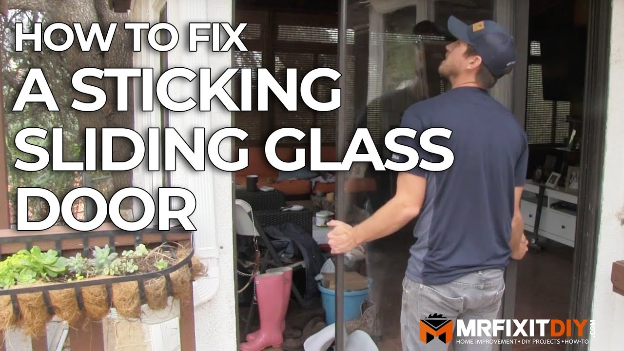 How To Fix A Sticking Sliding Glass Door Youtube