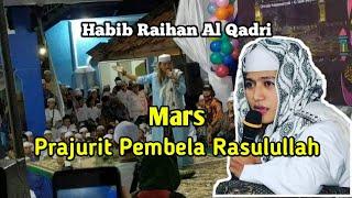 Mars Prajurit Pembela Rasulullah Habib Raihan Al Qadri