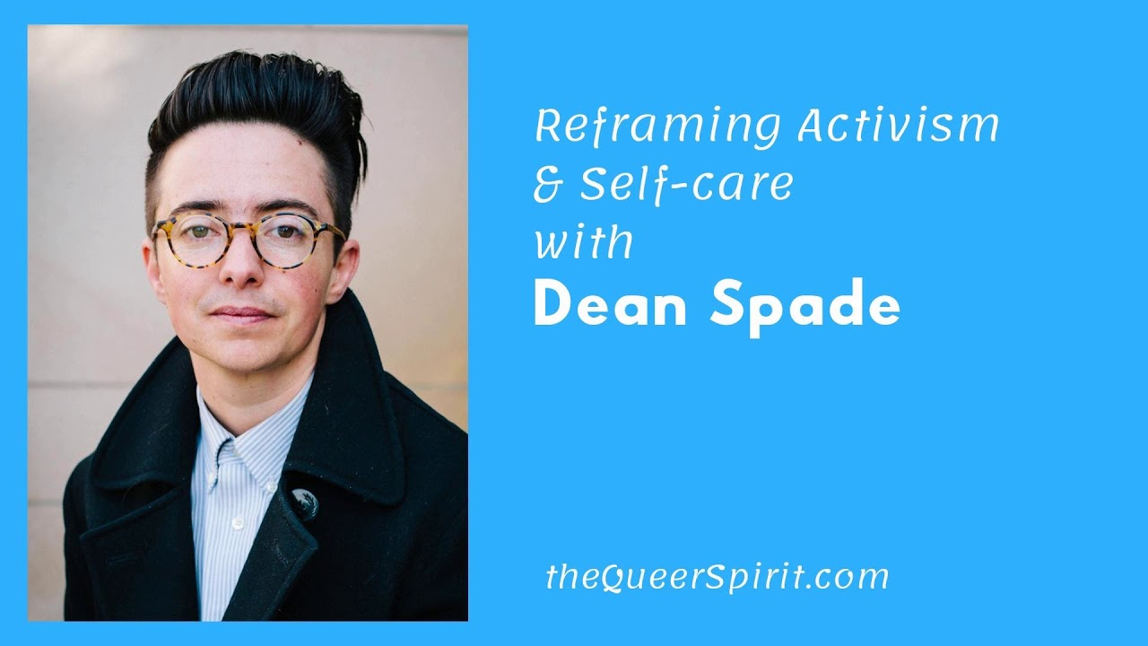 Reframing Activism & Self-care with Dean Spade