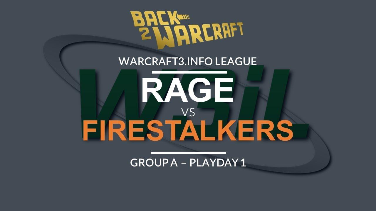 Warcraft 3: W3IL S1 - Group A - Playday 1: RAGE vs  Firestalkers