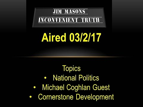 Jim Mason's Inconvenient Truth 03/02/2017
