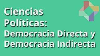 Democracia Directa y Democracia Indirecta - Ciencias Políticas - Educatina