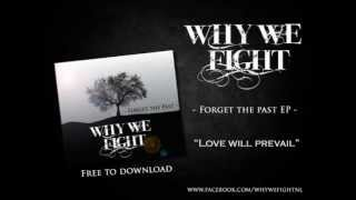 Why We Fight - Love Will Prevail