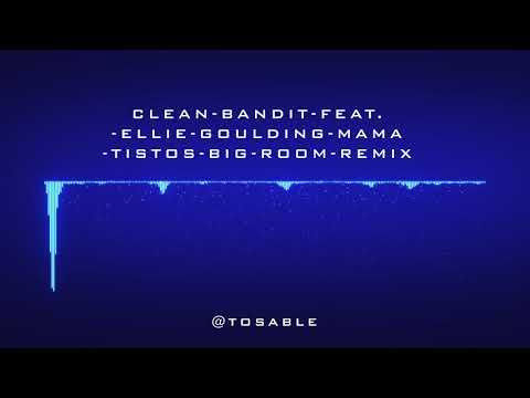 Clean-bandit feat. ellie goulding mama tistos big-room-remix (EDIT VERSION)