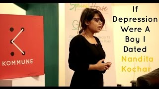 If Depression Were A Boy I Dated - Nandita Kochar | The Storytellers