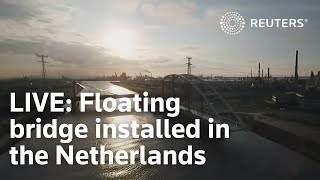 LIVE: Large floating arch bridge installed in Netherlands' Rotterdam
