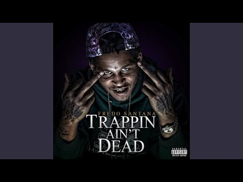 trappin aint dead download fredo