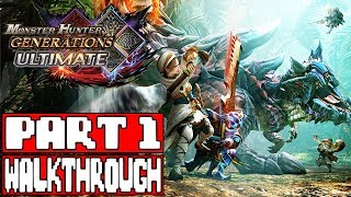 MONSTER HUNTER GENERATIONS ULTIMATE Gameplay Walkthrough Part 1 (Low Rank 1-3) - No Commentary