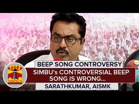 Simbu's Controversial Beep Song Is Wrong : Sarathkumar Questions Nadigar Sangam Over This Issue...
