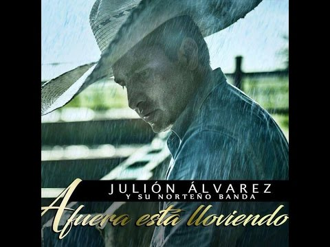 Julión Álvarez - Afuera Está Lloviendo ♪ Sencillo 2016