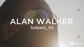 Alan Walker - WAW Subject_03 (Artist Spotlight Stories)