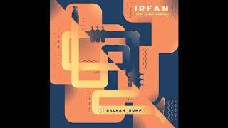 Balkan Bump - Irfan