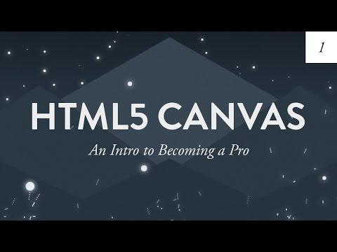 HTML5 Canvas Tutorial for Beginners | An Intro to Becoming a Pro - Ep. 1
