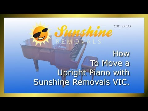 Upright Piano Removals By Sunshine Removals.