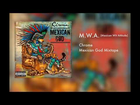 Chrome - MWA (Mexican Wit Attitude)