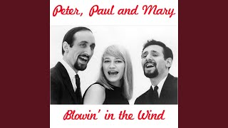 Provided to YouTube by Believe SAS Blowin' In the Wind · Peter, Pau...