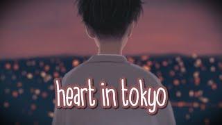 Nightcore - heart in tokyo || Lyrics