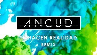 Ancud - Se Hacen Realidad (Remix) thumbnail