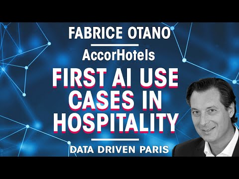 First AI use cases in Hospitality // Fabrice Otano, Chief Data Officer AccorHotels