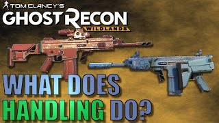 What Handling Does in GHOST RECON WILDLANDS - What Weapon Stats Affect and How They Differ