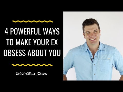 4 powerful ways to make your ex obsess about you