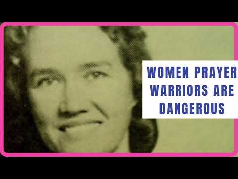 Women Prayer Warriors are Dangerous Vesta Mangun