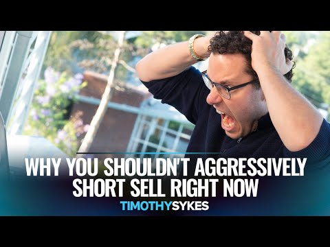 Why You Shouldn't Aggressively Short Sell Right Now