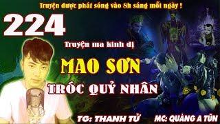 Truyện ma pháp sư đạo sĩ - Mao Sơn tróc quỷ nhân [ Tập 224 ] Trừ yêu diệt ma - Quàng A Tũn