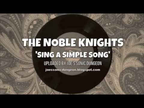 The Noble Knights - Sing A Simple Song