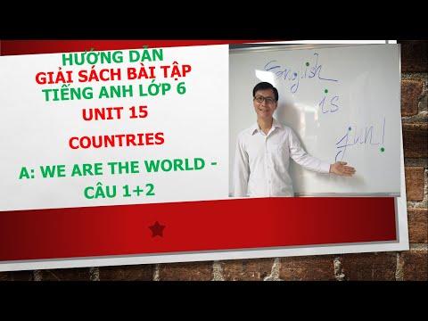 Giải sách bài tập tiếng Anh lớp 6 - Unit 15: Countries - A: We are the world - Câu 1+2