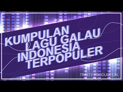 KUMPULAN LAGU GALAU INDONESIA TERPOPULER
