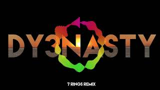 Ariana Grande 7 rings - DY3NASTY remix
