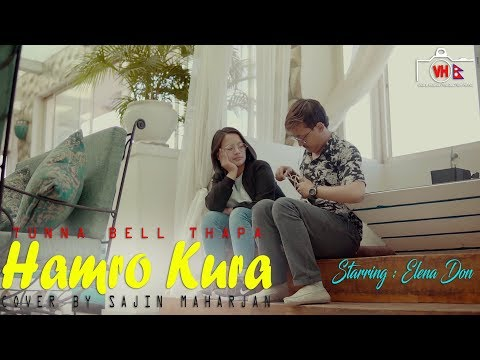 Sajin Maharjan Ft. Elena Don - Hamro Kura Cover (Originally By Tunna Bell Thapa)