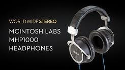 McIntosh Labs MHP1000 Circumaural Headphones Product Tour