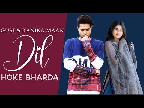 Guri And Kanika Mann New Song 2019 | Dil Hoke Bharda Song 2019 | Guri New Album 1st Janu ||4k Studio