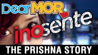 "Dear MOR: ""Inosente"" The Prishna Story 06-28-17"