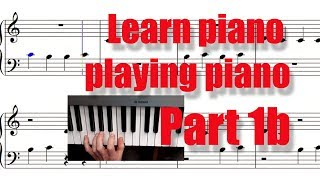 """Learn piano playing piano in 10 min (Part 1""""b""""). Another piano lesson. Apprendre le piano"""