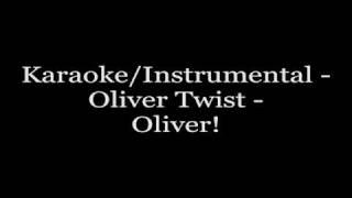 Karaoke/Instrumental - Oliver Twist - Oliver!