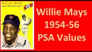 Willie Mays Baseball Card Values 1954 to 1956 Topps